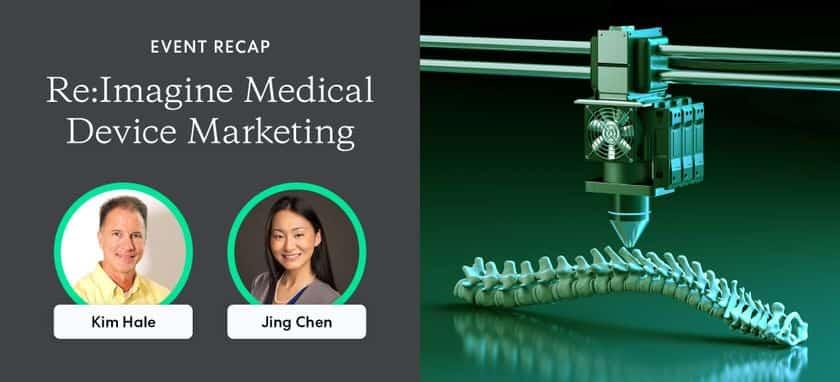 Event Recap: Re:Imagine Medical Device Marketing