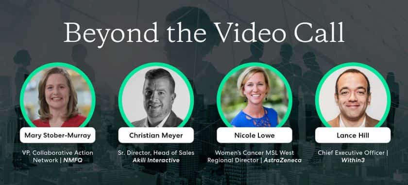 Beyond the Video Call: How to Get More from Virtual Engagements in the Life Sciences